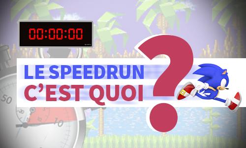 Le Speedrun, une discipline exigeante